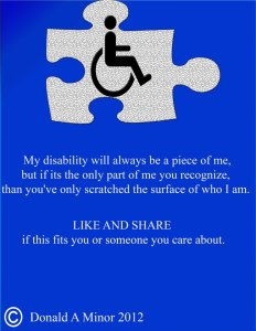 My disability does not define me and you shouldn't define me based on my disability