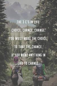 Change requires choice and chance