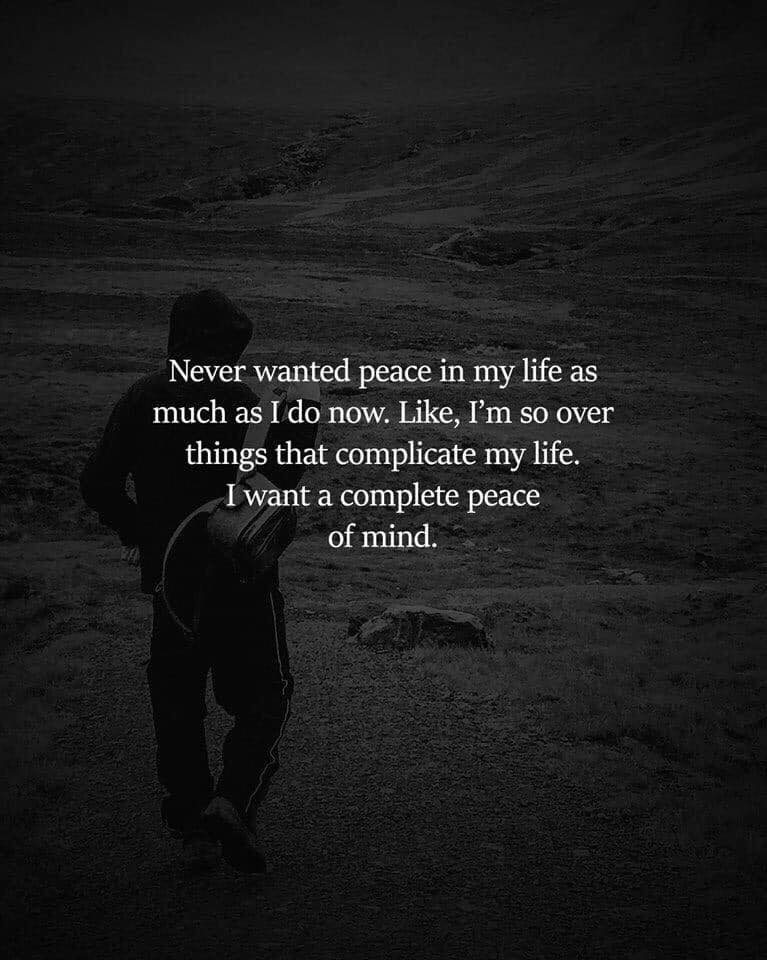 "A single individual in a grey toned landscape with the words ""Never wanted pease in my life as I do now.  Like, I am so over things that complicate my life.  I want a complete peace of mind"".  Caption below picture reads ""Just embers left"""